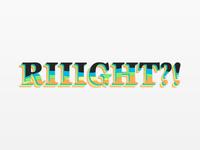 Riiight?!