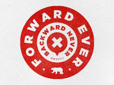 Forward ever backward never