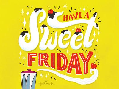 Sweet Friday hallmark sweet friday illustration type hand lettering lettering