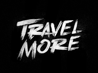Travel More type lettering calligraphy brush handwritten typography