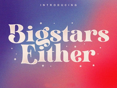 Bigstars Either - Display Font design serif elegant lettering fonts display sans serif sans serif font sans serif fonts serif fonts typography typography art typography design fonts collection font design elegant fonts modern fonts branding logo typeface