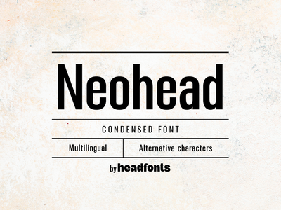 Neohead condensed sans serif font sans serif font clean font modern branding industrial custom design display typography headfonts typeface font