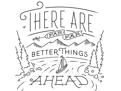 Better things ahead jwickdesign jennifer wick nature mountains travel vector custom typography hand lettering typography