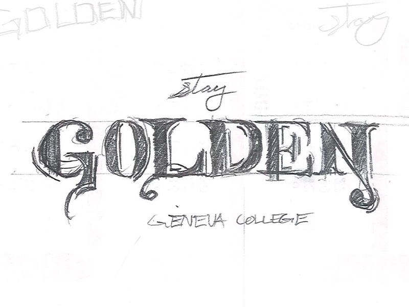 Stay Golden lettering pencil geneva college classic wip