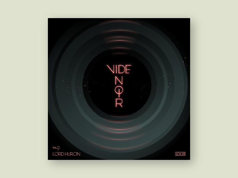 10x18 #9: Vide Noir by Lord Huron space gradient noir font typography custom typeface custom type cover art cover album album art music 10x18