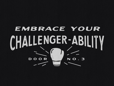 Embrace Your Challenger-Ability boxing texture lettering