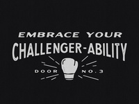 Embrace Your Challenger-Ability