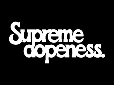 Supreme Dopeness