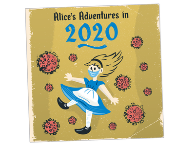 Alice's Adventures in 2020 book novel literature kid lit childrens book retro vintage book cover face mask virus cute illustration wonderland alice in wonderland alice covid19 pandemic coronavirus