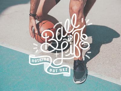 🏀Ball is Life life basketball badge banner hand lettering hand white design jacksonville vector illustration type handlettering typography