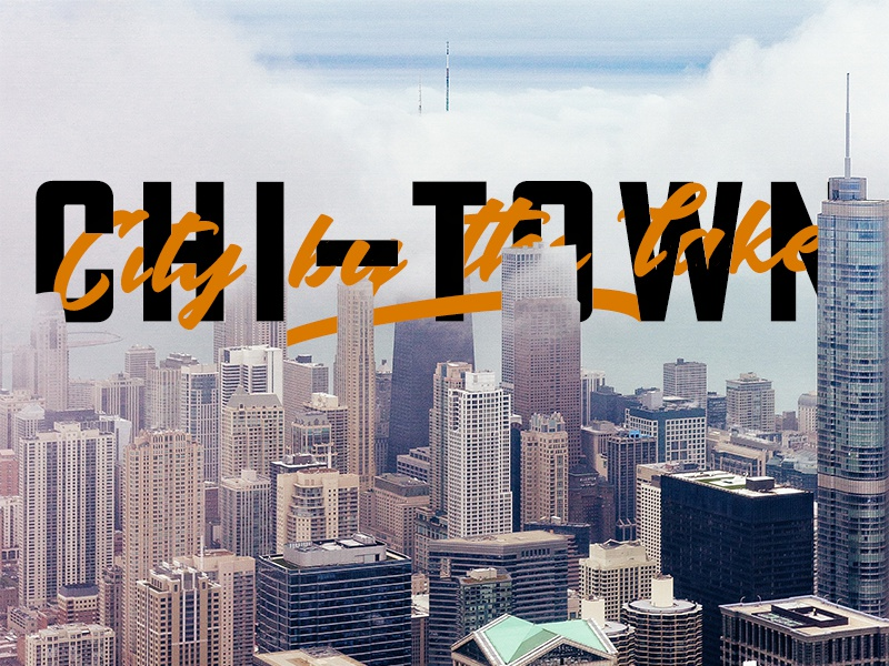 Chicago - City by the Lake typography chicago photoshop