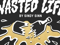 'WASTED LIFE' Solo Exhibition