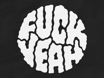 FUCK YEAH - Hand Lettering Circle 70s bold mural sketchbook black and white oldschool tattoo shirt design illustration logo typography hand lettering