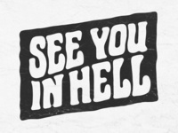 SEE YOU IN HELL: Hand-lettering tag.