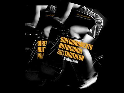 Direcionamento Nutricional para o Triathlon brazil aigaeyeondesign graphicdesign editorialdesign bookdesign editorial design