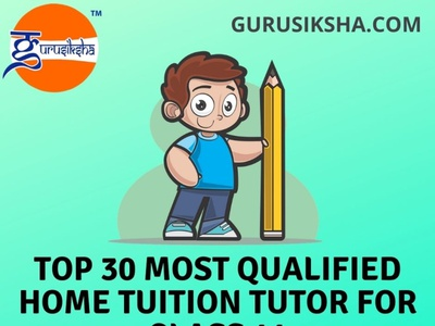Top 30 most qualified home tuition tutor for class 11 tuitionteacherforclass11 class11hometuition tutionforclass11 tuitionnearmeforclass11 hometuitionforclass11 hometuitiontutorforclass11