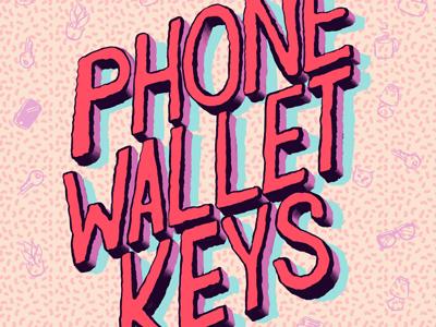 Phone Wallet Keys type keys wallet phone script handlettering typography