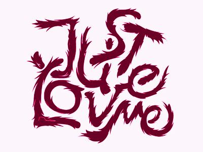 Just Love Me typography vector love