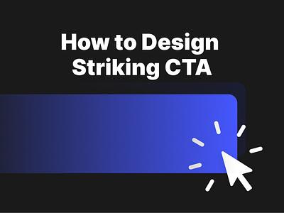 How to Design Striking CTA illustration design cta controls forms marketing branding buttons tutorial design system interface figma sketch ux ui