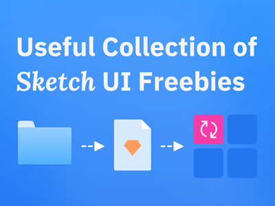 Useful Collection of Sketch UI Freebies 🎁 frames wireframes typography app ios material kit design tutorial symbols icons ui kit mobile web interface freebie design system sketch ux ui