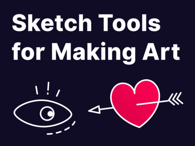 Sketch Tools for Making Art 🎨