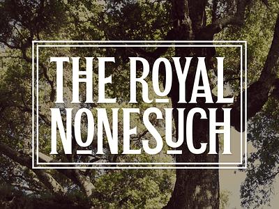 The Royal Nonesuch vineyard wine logo type typography lettering vintage logotype lockup art deco art nouveau