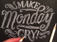 Make Monday Cry!