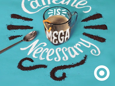 Caffeine Is Mega Necessary brush lettering brush caffeine coffee target isometric photography typography lettering type
