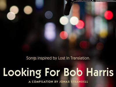 Looking For Bob Harris music playlist lost in translation bob harris bokeh kabel