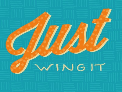 Just Wing It design words to live by words of wisdom drawn lettering series colorful daily thoughts page book ypsilanti ann arbor cute illustration feelings mood progress process fun personal vector bitmap shapes drawing attachment letters cropped hand drawn