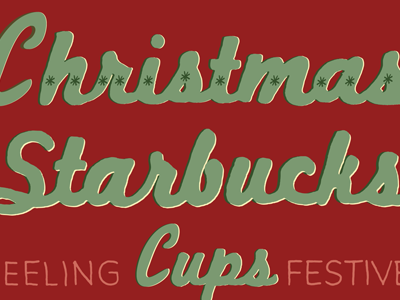 Christmas Starbucks Cups = Feeling Festive design words to live by words of wisdom drawn lettering series colorful daily thoughts page book ypsilanti ann arbor cute illustration feelings mood progress process fun personal vector bitmap shapes drawing letters hand drawn seasonal christmas holiday