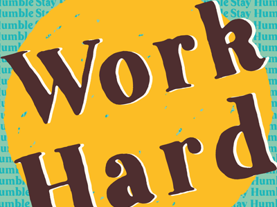 Work Hard. Stay Humble. hand drawn letters drawing shapes bitmap vector personal fun process progress mood feelings illustration cute ann arbor ypsilanti book page thoughts daily colorful series lettering drawn words of wisdom words to live by design