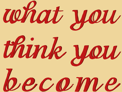 What You Think You Become design words to live by words of wisdom drawn lettering series colorful daily thoughts page book ypsilanti ann arbor cute illustration feelings mood progress process fun personal vector bitmap shapes drawing letters hand drawn gif