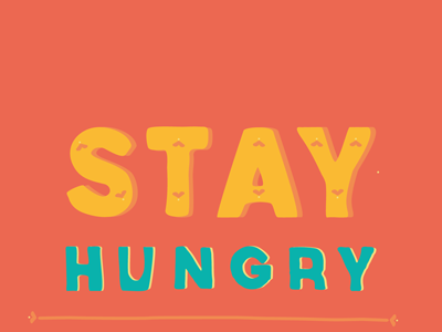 Stay Hungry. Stay Foolish. quote hand drawn letters drawing shapes bitmap vector personal fun process progress mood feelings illustration cute ann arbor ypsilanti book page thoughts daily colorful series lettering drawn words of wisdom words to live by design