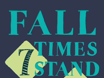 Fall 7 Times Stand Up 8 quote hand drawn letters drawing shapes bitmap vector personal fun process progress mood feelings illustration cute ann arbor ypsilanti book page thoughts daily colorful series lettering drawn words of wisdom words to live by design