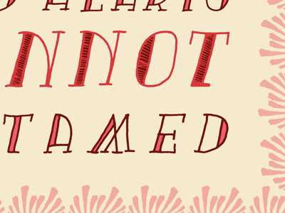 Wild Hearts Cannot Be Tamed design words to live by words of wisdom drawn lettering series colorful daily thoughts page book ypsilanti ann arbor cute illustration feelings mood progress process fun personal vector bitmap shapes drawing letters hand drawn