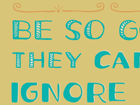 Be So Good They CANNOT Ignore You!