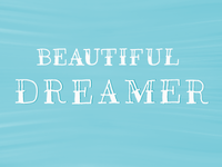 Beautiful Dreamer.
