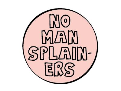 No Mansplainers mansplainers feminista feminist feminists stickers pin sidehustle