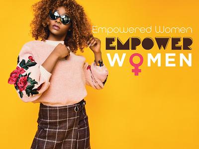 Empowered Women Empower Women strongwomen confidence feminism digitalmedia postcard universitydesign university campuslife femaleempowerment empowerment independentwomen