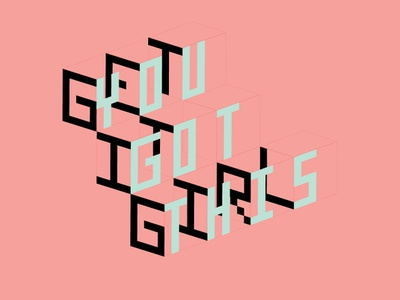Get It Girl, You Got This typography yougotthis getitgirl 3dtype 3d