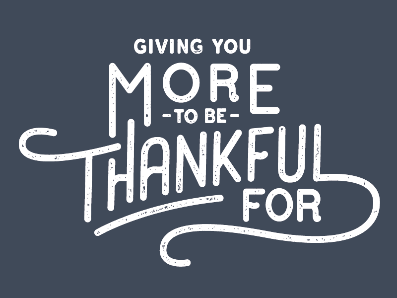 Giving You More to be Thankful For