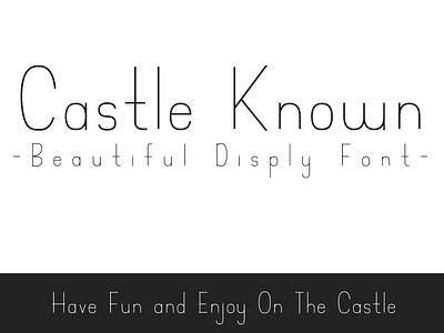 Castle Known - Font learning font making type design display font decorative new font typeface in progress sans serif font lettering font