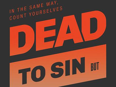 Romans 6:11 - Gradient type typography verse bible romans christ alive clean gradient nimbus sans chivo steelfish