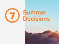 7 Summer Decisions