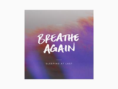 Breathe Again sara bareilles handwriting cover sleeping at last