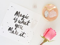 Magic Is What You Make It
