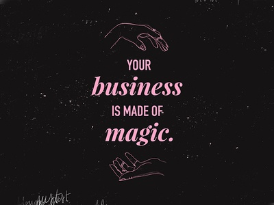 Your Business Is Magic