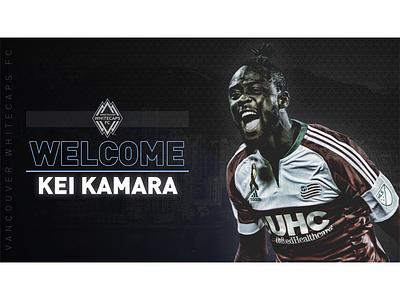 Vancouver Whitecaps - Welcome Kei Kamara sports design graphic design soccer vancouver