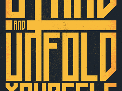 STAND AND UNFOLD YOURSELF graphic design typography